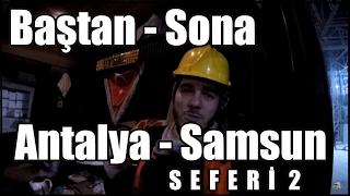 Baştan - Sona 2 / Samsun - Antalya Seferi 2