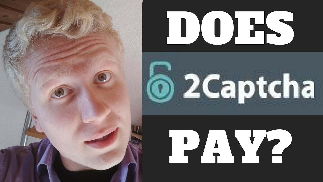 Does 2Captcha Pay? - Find Out How You Can Make $10,000 Per Month