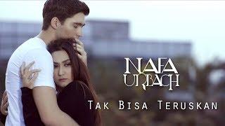 Download lagu Nafa Urbach - Tak Bisa Teruskan Mp3
