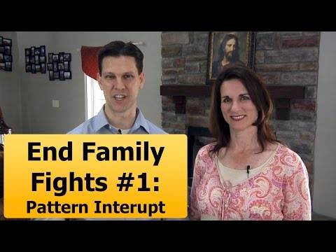 Stop Family Fights #1: Pattern Interupt