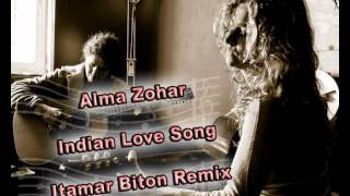 Alma Zohar - Indian Love Song (Itamar Biton Remix)