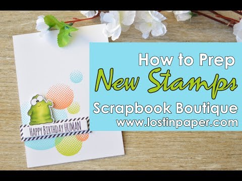 Quick Tip:  How to Prep New Stamps – Scrapbook Boutique!