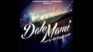 Dale Mami Yeityn El Legendario Feat Nico La Fuerza Del Area Prod By Eddie Lmo