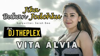 Vita Alvia - Jika Bukan Jodohku (Dj Kentrung) Dj Theplex