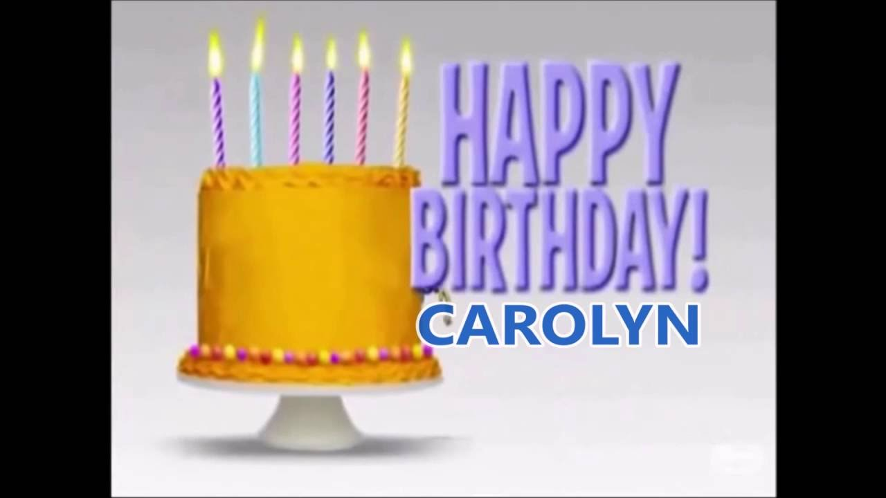 Happy Birthday Carolyn Youtube