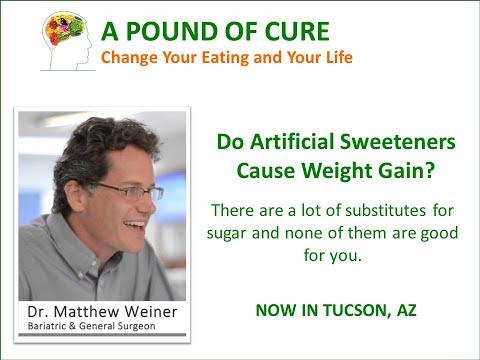 Do artificial sweeteners cause weight gain? Dr. Matthew Weiner explains.