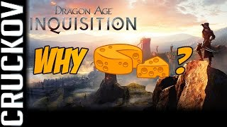Why is there cheese here?! - Dragon Age Inquisition