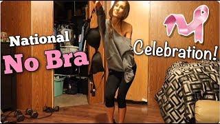 Watch Me Go National No Bra Day