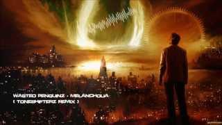 Wasted Penguinz - Melancholia (Toneshifterz Remix) [HQ Original]