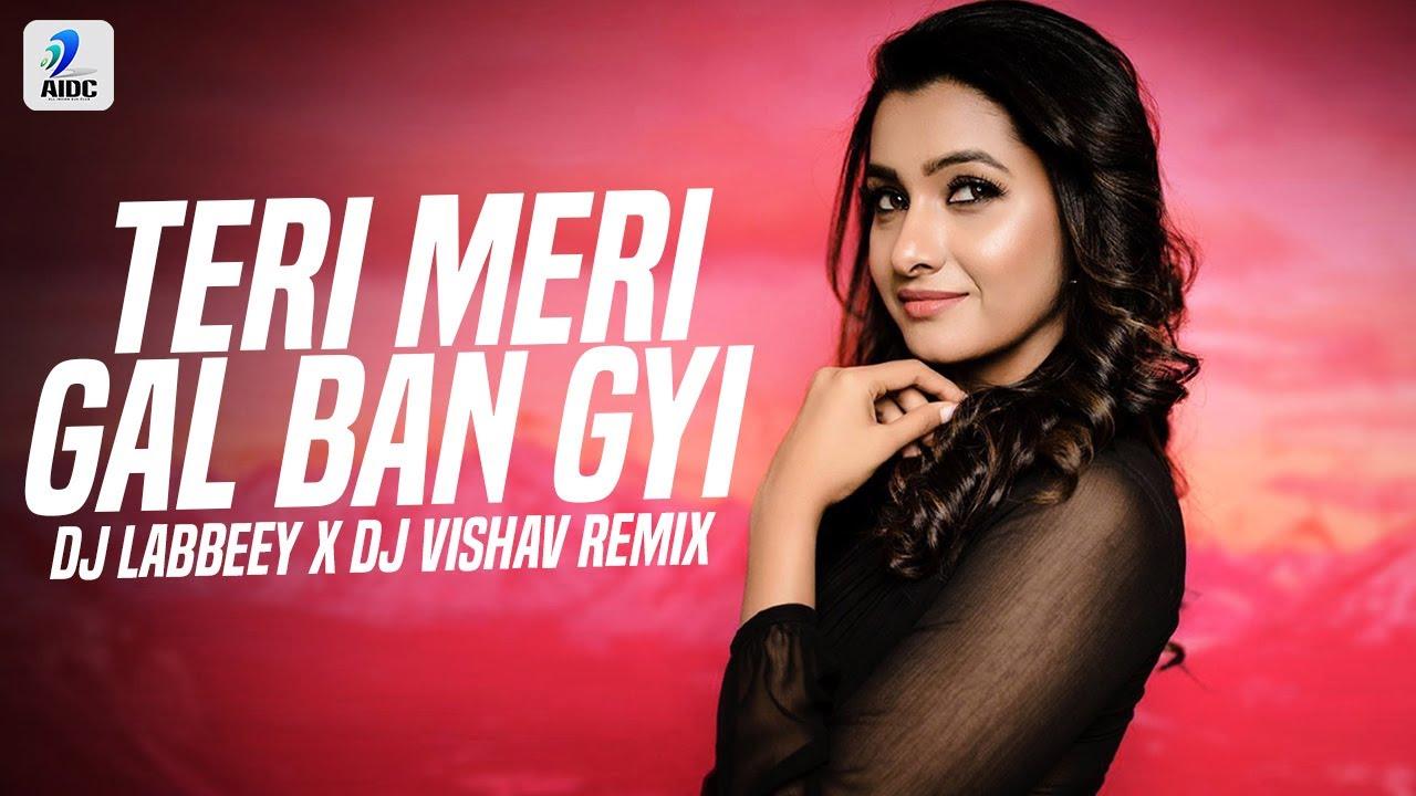 Download Teri Meri Gal Ban Gyi (Remix)   Sahotas   DJ Labbeey X DJ Vishav