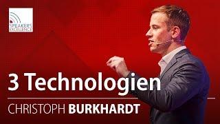 3 Technologien der Zukunft   Christoph Burkhardt