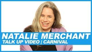 Natalie Merchant   Talk Up Video: Carnival