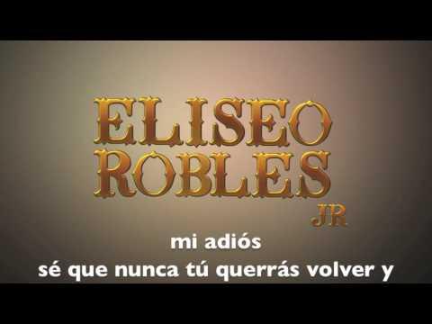 Eliseo Robles Jr. - He venido a pedirte perdón