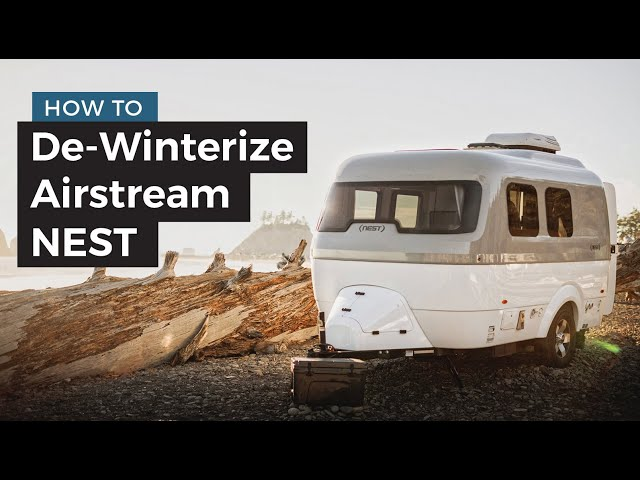 Airstream Travel Trailers De Winterization Method - NEST