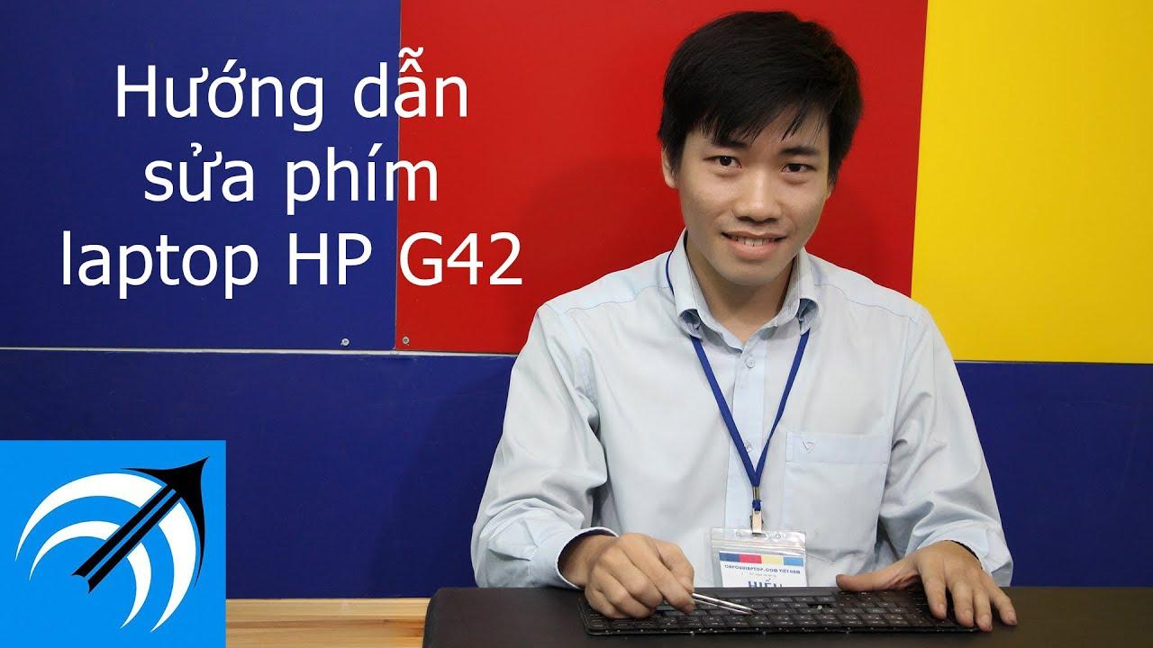 Laptop HP G42 bị liệt phím, gãy phím, mất phím – Hướng dẫn sửa bàn phím laptop – Capcuulaptop.com