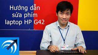 Laptop HP G42 bị liệt phím, gãy phím, mất phím - Hướng dẫn sửa bàn phím laptop - Capcuulaptop.com
