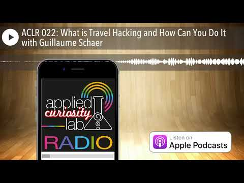 ACLR 022: What is Travel Hacking and How Can You Do It with Guillaume Schaer