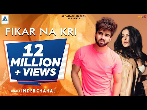 INDER CHAHAL| FIKAR NA KARI Ft. SARA GURPAL| CHANDRA SARAI |ART ATTACK RECORDS | PUNJABI SONGS 2019
