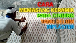 Cara Memasang Keramik Dinding Yang Belum Diplaster.