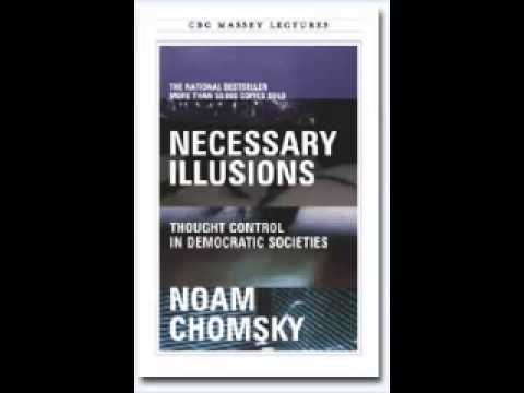 Noam Chomsky - Necessary Illusions (Full Massey Lecture, High Audio Quality)