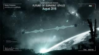 Future of Euphoric Stylez - August 2016 [HQ Mix]