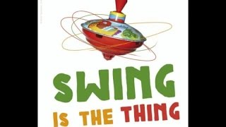 Swing Is The Thing - Jazz Swing