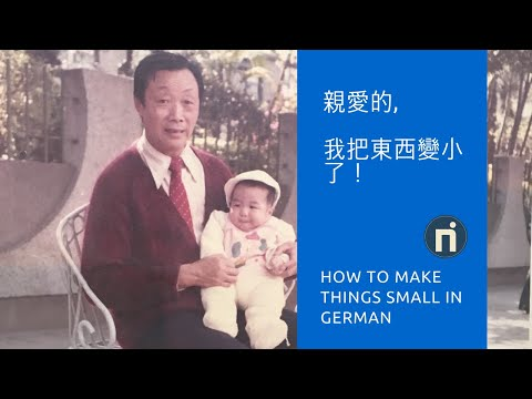 親愛的,我把東西變小了! How to make things small in German?