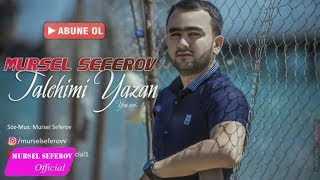 Mursel Seferov - Talehimi Yazan / 2016 Yeni
