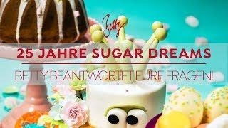 Betty´s Antworten auf eure Fragen! | 25 Jahre Betty´s Sugar Dreams