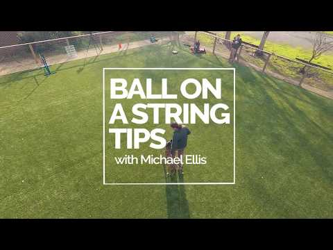 Ball on a String TIPS with Michael Ellis