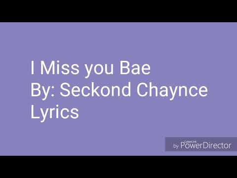 Seckond Chaynce: I Miss you Bae Lyrics