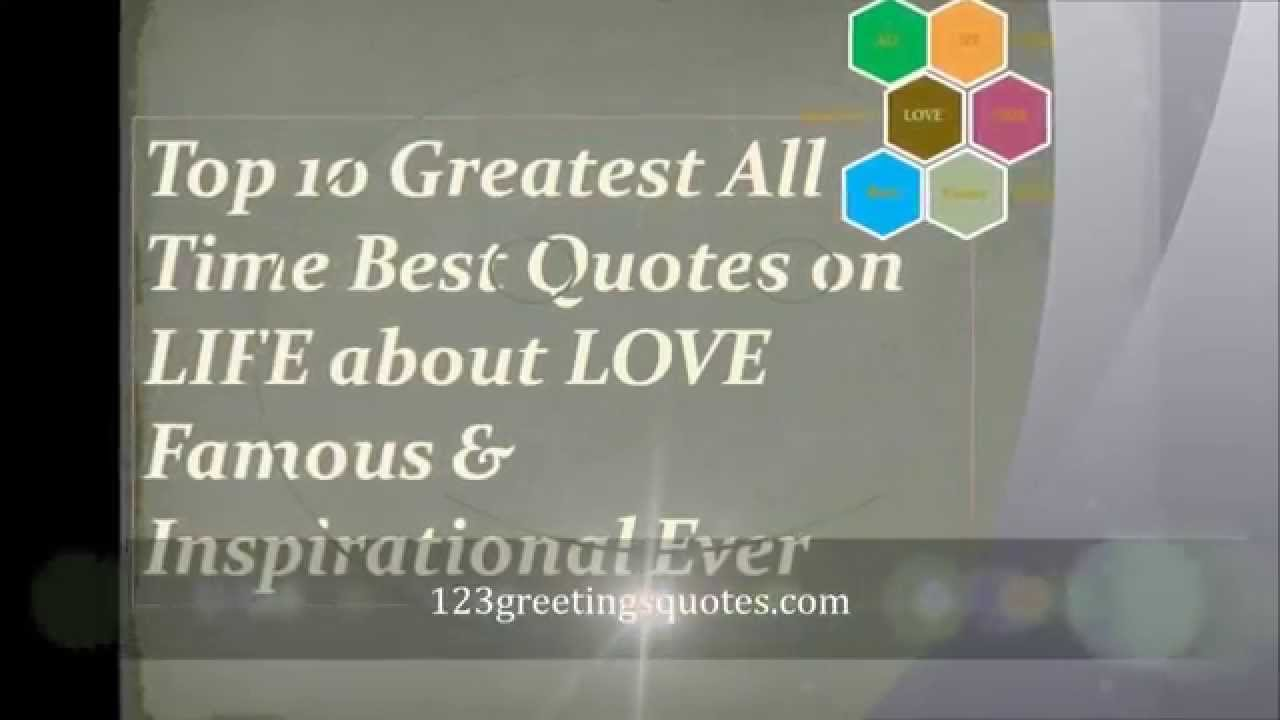 Best Quotes Of All Time About Life 10 All Time Best Quotes Video On Life Love  9 Quotes To Conquer