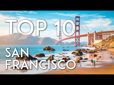 TOP 10 Things to do in SAN FRANCISCO in 2019