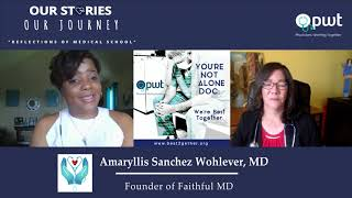PWT Our Stories Our Journey | Dr. Amaryllis Sanchez-Wohlever