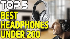 5 Best Headphones Under 200 in 2018 - Which Headphones are Best?