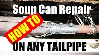 How to repair tailpipe exhaust with soup can Simple Cheap Professional