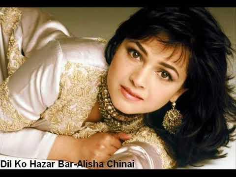 Dil Ko Hazar Bar - Alisha Chinai