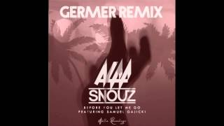 Alaa & Snouz - Before You Let Me Go (Germer Tropical House Remix)