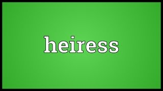 Heiress Meaning
