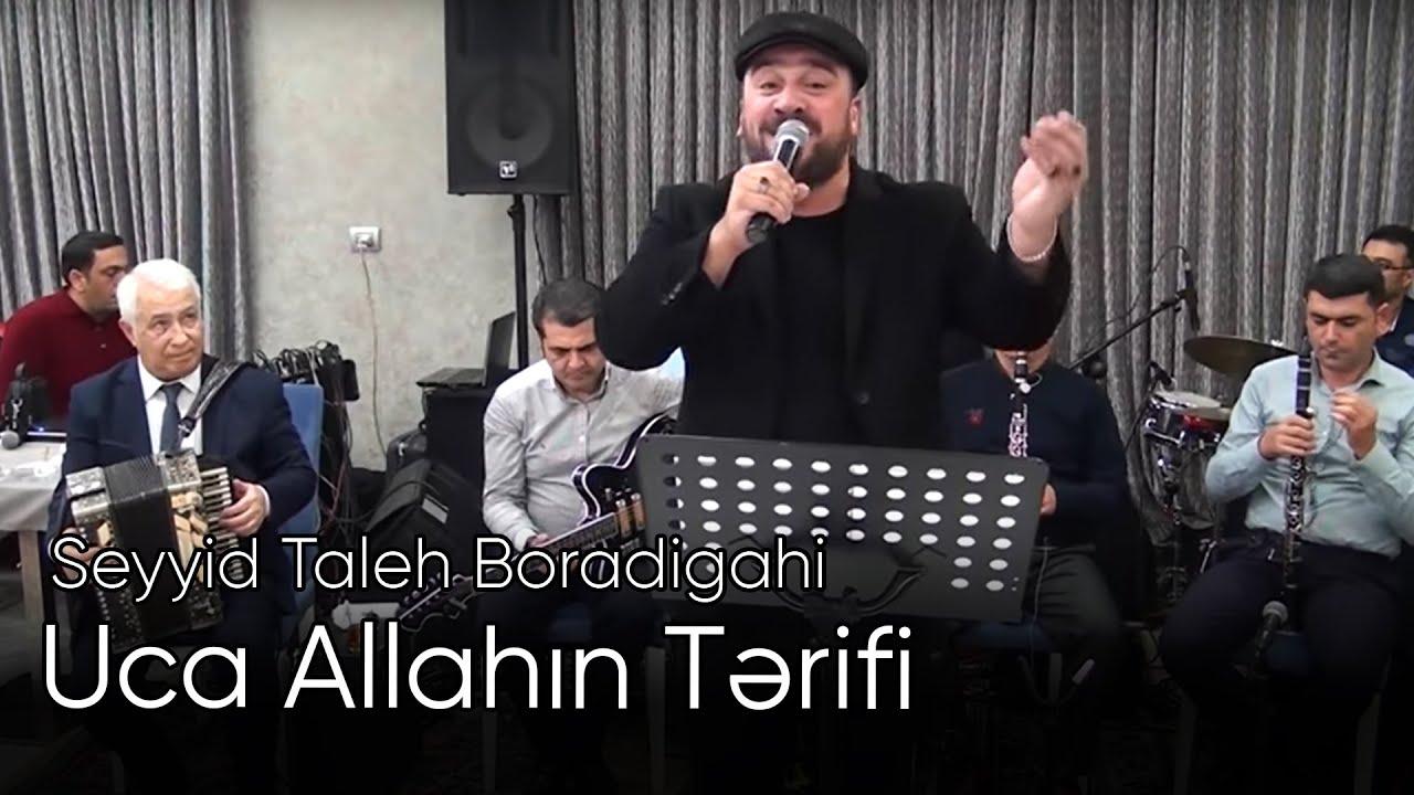 Seyyid Taleh - Uca Allahin terifi - irfani meclis, dinleyin zovq alin