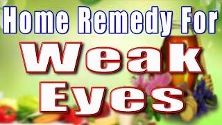 HOME REMEDY FOR WEAK EYES II कमज़ोर आँखों के लिए घरेलू उपचार II
