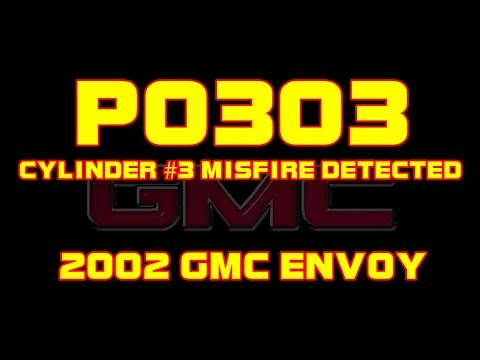 2002 GMC Envoy - Runs Rough - P0303 - Cylinder #3 Misfire Detected