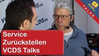 VCDS Talks: Service Zurückstellen