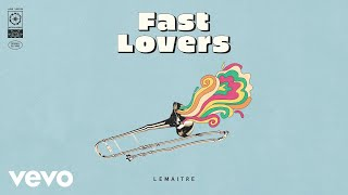 Lemaitre - Fast Lovers (Audio)