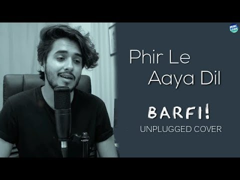 Phir Le Aya Dil (Unplugged) - Barfi! | Arijit Singh | Haitham Rafi Cover | Lyrical Video