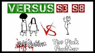 VERSUS | Pulp fiction vs pink panter