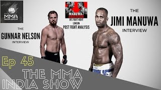 The MMA India Show EP 45: The Jimi Manuwa & Gunnar Nelson interview