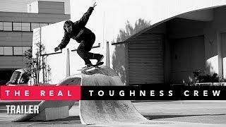 The Real Toughness Crew Trailer - TransWorld SKATEboarding