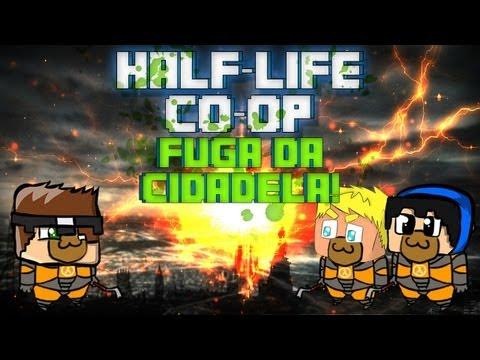 HALF-LIFE 2 CO-OP - Fuga da Cidadela! #3