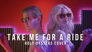 Repeat youtube video PV Nova & Clara Doxal - Take Me For A Ride [Holy Oysters cover]